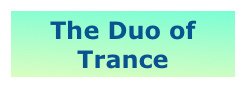 The Duo of Trance